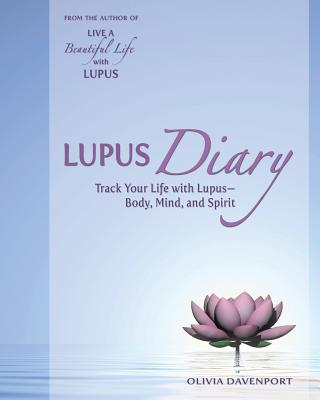 Lupus Diary: Track Your Life with Lupus--Body, Mind, and Spirit Cover Image