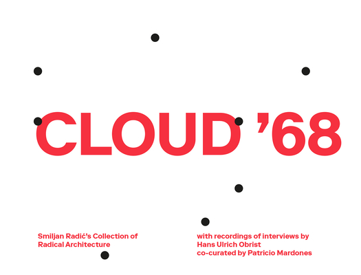 Cloud '68: Smiljan Radic's Collection of Radical Architecture Cover Image