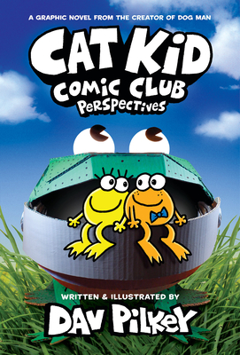 Cat Kid Comic Club #2: From the Creator of Dog Man Cover Image