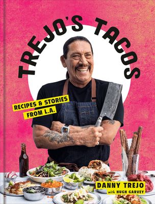 Trejo's Tacos: Recipes and Stories from L.A.: A Cookbook Cover Image