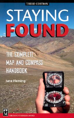 Staying Found: The Complete Map and Compass Handbook Cover Image