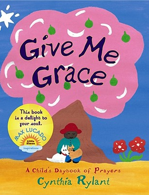 Give Me Grace: A Child's Daybook of Prayers Cover Image