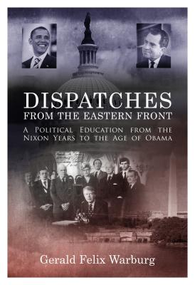 Dispatches from the Eastern Front: A Political Education from the Nixon Years to the Age of Obama Cover Image
