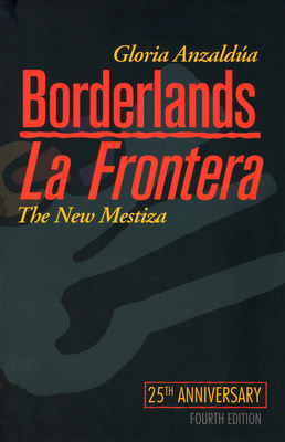 Borderlands/La Frontera: The New Mestiza, Fourth Edition Cover Image