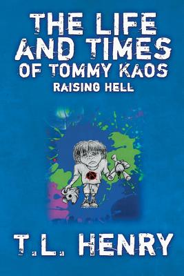 The Life and Times of Tommy Kaos: Raising Hell Cover Image