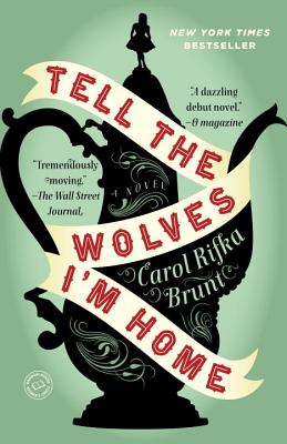 Tell the Wolves I'm Home (Paperback) By Carol Rifka Brunt