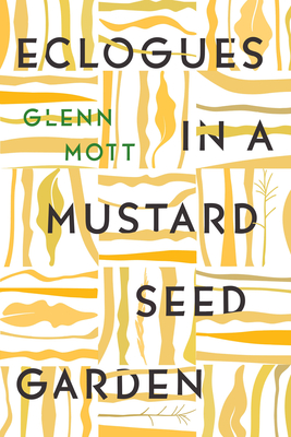 Cover for Eclogues in a Mustard Seed Garden