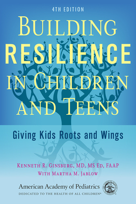 Building Resilience in Children and Teens: Giving Kids Roots and Wings cover