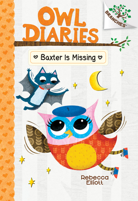 Baxter is Missing: A Branches Book (Owl Diaries #6) (Library Edition) Cover Image