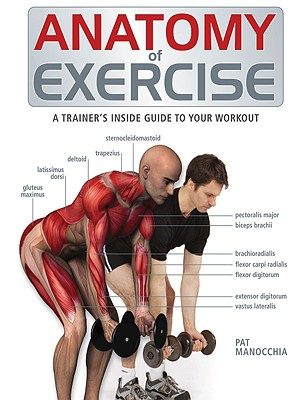 Anatomy of Exercise: A Trainer's Inside Guide to Your Workout Cover Image