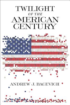 Twilight of the American Century Cover Image
