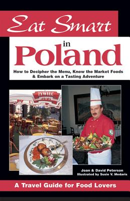 Eat Smart in Poland: How to Decipher the Menu, Know the Market Foods & Embark on a Tasting Adventure Cover Image