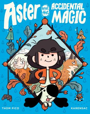 Aster and the Accidental Magic: (A Graphic Novel) Cover Image
