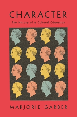 Character: The History of a Cultural Obsession Cover Image