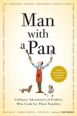 Man with a Pan: Culinary Adventures of Fathers Who Cook for Their Families Cover Image