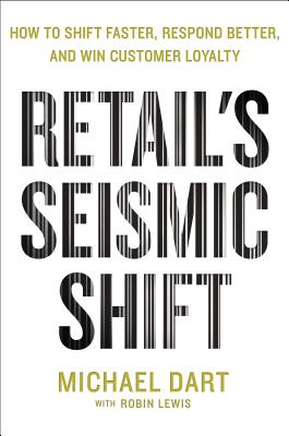 Retail's Seismic Shift: How to Shift Faster, Respond Better, and Win Customer Loyalty Cover Image