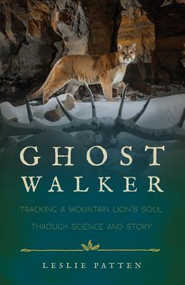 Ghostwalker: Tracking a Mountain Lion's Soul Through Science and Story Cover Image