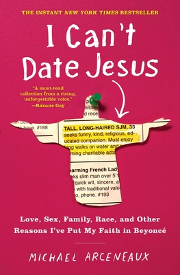 I Can't Date Jesus: Love, Sex, Family, Race, and Other Reasons I've Put My Faith in Beyoncé Cover Image