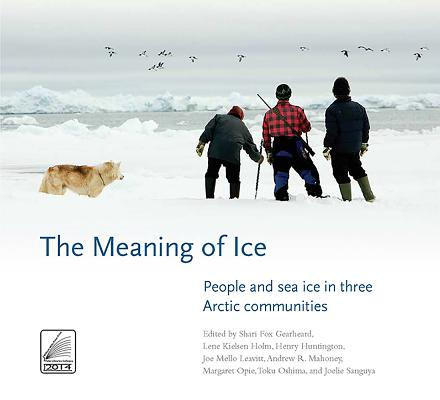 The Meaning of Ice: People and Sea Ice in Three Arctic Communities Cover Image
