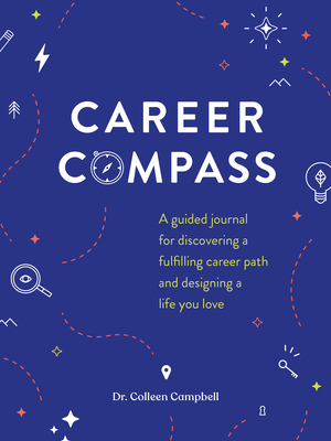 Career Compass: A Guided Journal for Discovering a Fulfilling Career Path and Designing a Life You Love Cover Image