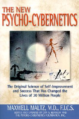 New Psycho-Cybernetics: The Original Science of Self-Improvement and Success That Has Changed the Lives of 30 Million People Cover Image