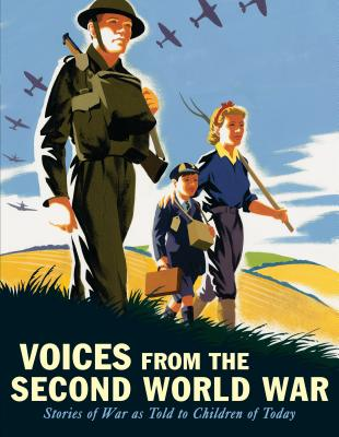 Voices from the Second World War: Stories of War as Told to Children of Today Cover Image