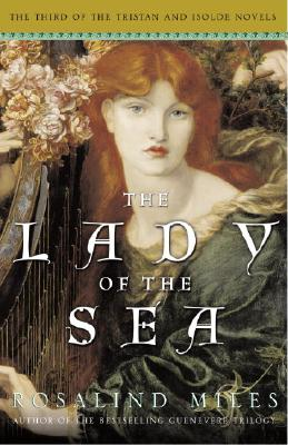 The Lady of the Sea: The Third of the Tristan and Isolde Novels Cover Image