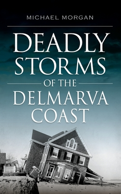 Deadly Storms of the Delmarva Coast Cover Image