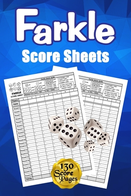 Farkle Score Sheets: 130 Large Score Pads for Scorekeeping - Blue Farkle Score Cards Farkle Score Pads with Size 6 x 9 inches (Farkle Score Cover Image