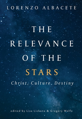 The Relevance of the Stars: Christ, Culture, Destiny Cover Image