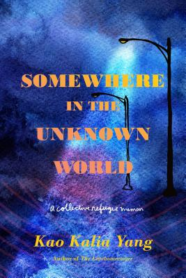 Somewhere in the Unknown World: A Collective Refugee Memoir Cover Image
