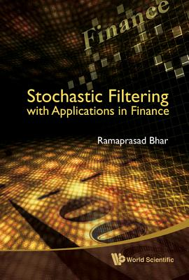 Stochastic Filtering with Applications in Finance Cover Image