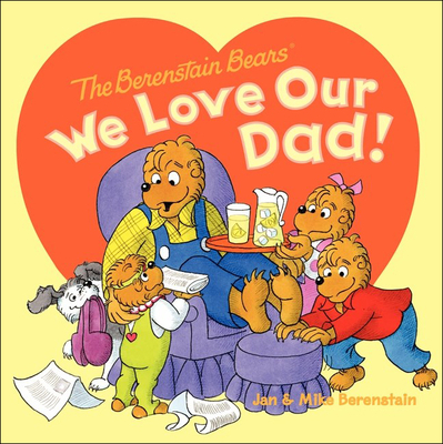 We Love Our Dad! (Berenstain Bears) Cover Image