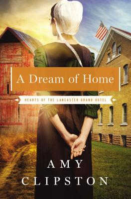 A Dream of Home (Hearts of the Lancaster Grand Hotel #3) Cover Image