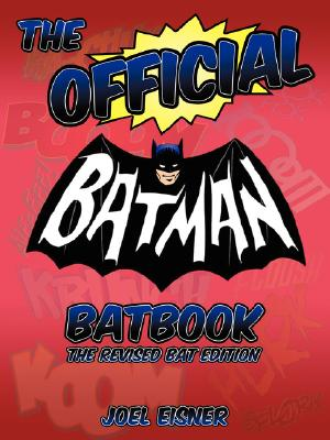 The Official Batman Batbook: The Revised Bat Edition Cover Image