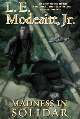 Madness in Solidar: The Ninth Novel in the Bestselling Imager Portfolio (The Imager Portfolio #9) Cover Image