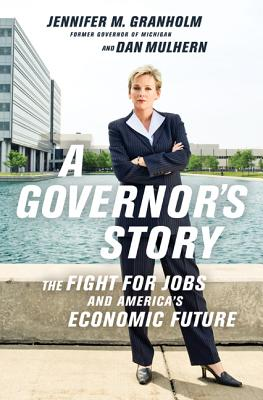 A Governor's Story: The Fight for Jobs and America's Economic Future Cover Image