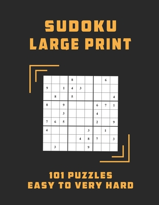 Sudoku Large Print 101 Puzzles Easy to Very Hard: One Puzzle Per Page with Solutions - Easy, Medium, Hard and Very Hard, original sudoku puzzle books, Cover Image