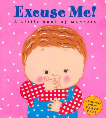Excuse Me!: a Little Book of Manners Cover Image