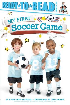 My First Soccer Game: Ready-to-Read Pre-Level 1 Cover Image
