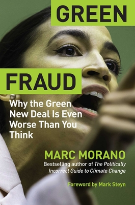 Green Fraud: Why the Green New Deal Is Even Worse than You Think Cover Image