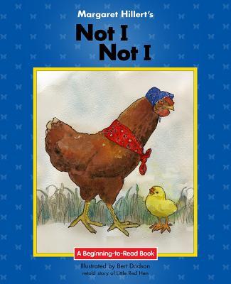 Margaret Hillert's Not I, Not I (Beginning-To-Read Books) Cover Image