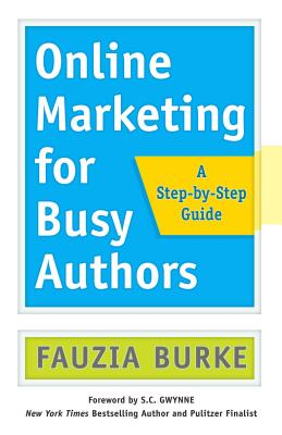 Online Marketing for Busy Authors: A Step-by-Step Guide Cover Image