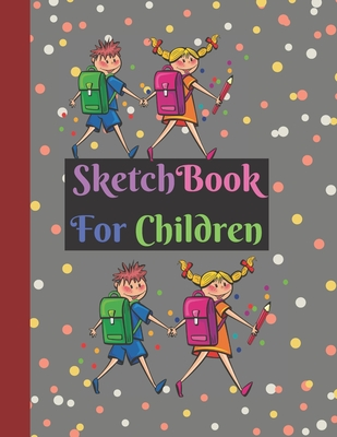 Sketchbook for Kids: Large Cute 160 Pages Kids Holding Hands Going to School Design for Kids Teens Boys Girls . Perfect Gifts For Kids Cover Image