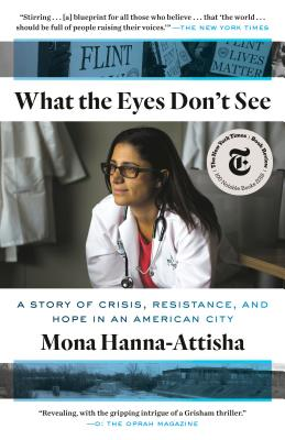 What the Eyes Don't See: A Story of Crisis, Resistance, and Hope in an American City cover