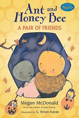 Ant and Honey Bee: A Pair of Friends at Halloween: Candlewick Sparks Cover Image