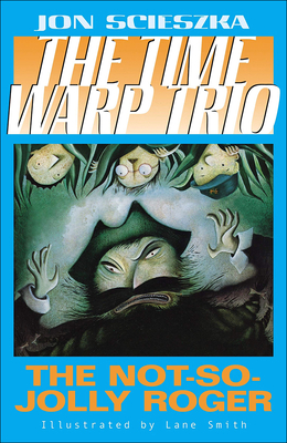 The Not-So-Jolly Roger (Time Warp Trio #2) Cover Image