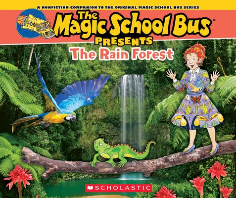 The Magic School Bus Presents: The Rainforest: A Nonfiction Companion to the Original Magic School Bus Series Cover Image