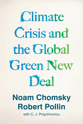 Climate Crisis and the Global Green New Deal: The Political Economy of Saving the Planet Cover Image