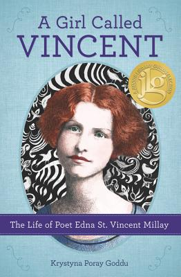 A Girl Called Vincent: The Life of Poet Edna St. Vincent Millay Cover Image